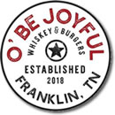 O' Be Joyful Whiskey & Burgers Franklin TN Restaurant